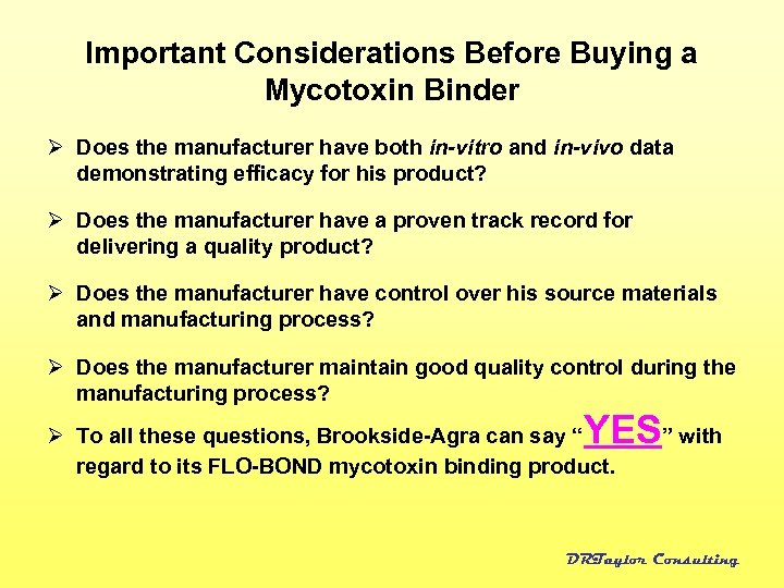 Important Considerations Before Buying a Mycotoxin Binder Ø Does the manufacturer have both in-vitro