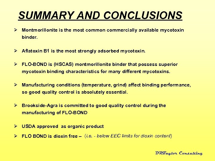 SUMMARY AND CONCLUSIONS Ø Montmorillonite is the most common commercially available mycotoxin binder. Ø