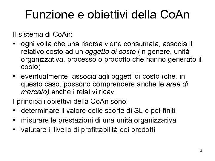 Funzione e obiettivi della Co. An Il sistema di Co. An: • ogni volta