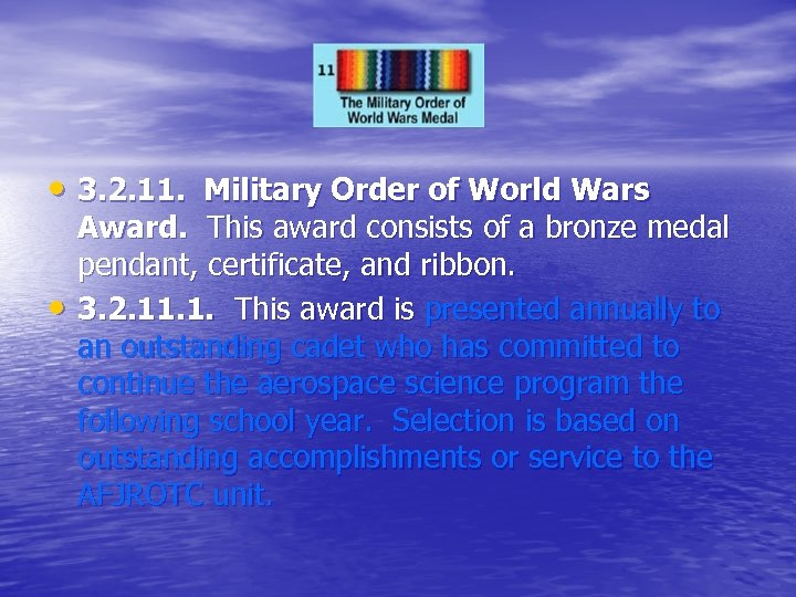• 3. 2. 11. Military Order of World Wars • Award. This award