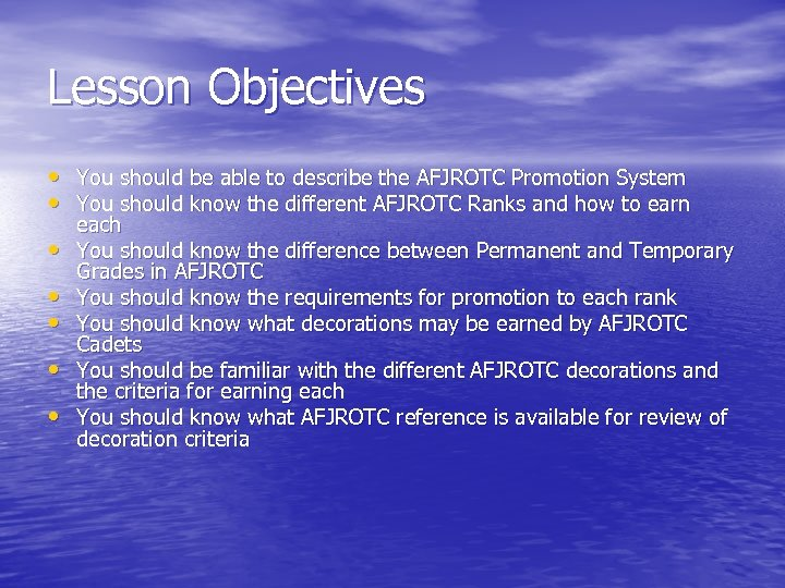 Lesson Objectives • You should be able to describe the AFJROTC Promotion System •