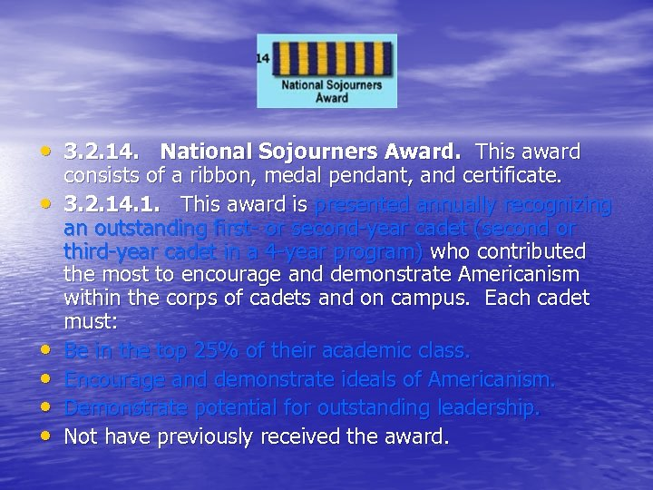 • 3. 2. 14. National Sojourners Award. This award • • • consists