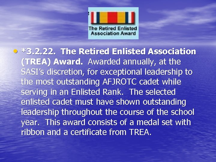 • *3. 2. 22. The Retired Enlisted Association (TREA) Awarded annually, at the