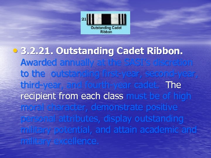 • 3. 2. 21. Outstanding Cadet Ribbon. Awarded annually at the SASI's discretion