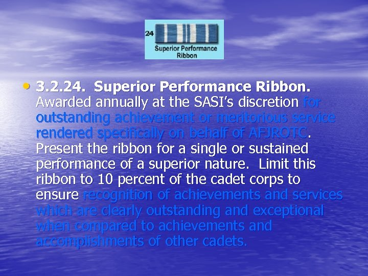 • 3. 2. 24. Superior Performance Ribbon. Awarded annually at the SASI's discretion
