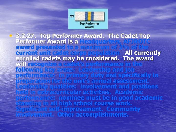• 3. 2. 27. Top Performer Award. The Cadet Top Performer Award is