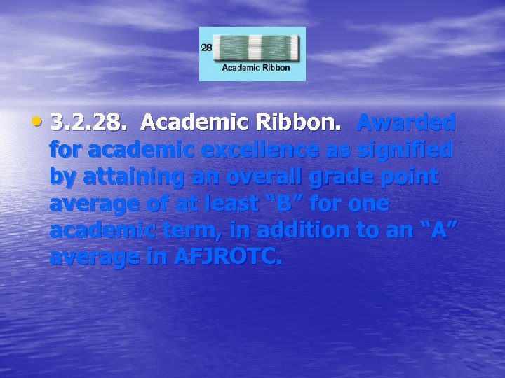 • 3. 2. 28. Academic Ribbon. Awarded for academic excellence as signified by