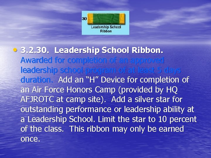 • 3. 2. 30. Leadership School Ribbon. Awarded for completion of an approved