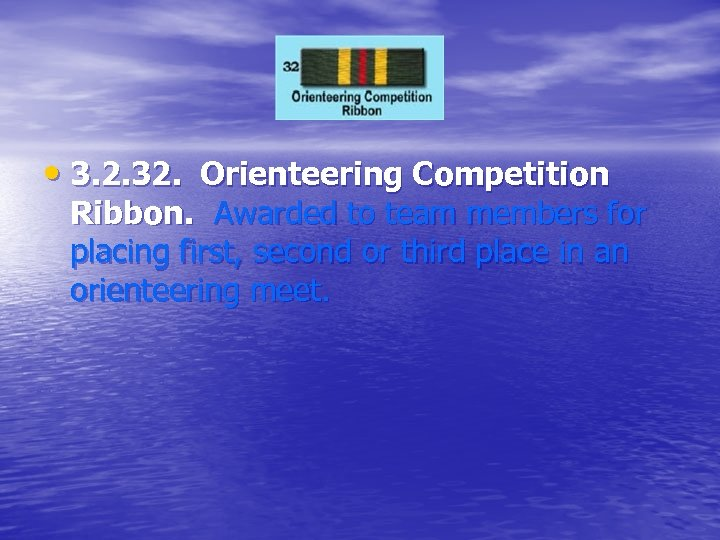 • 3. 2. 32. Orienteering Competition Ribbon. Awarded to team members for placing