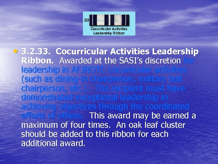 • 3. 2. 33. Cocurricular Activities Leadership Ribbon. Awarded at the SASI's discretion