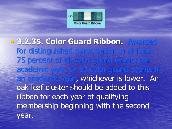 • 3. 2. 35. Color Guard Ribbon. Awarded for distinguished participation in at