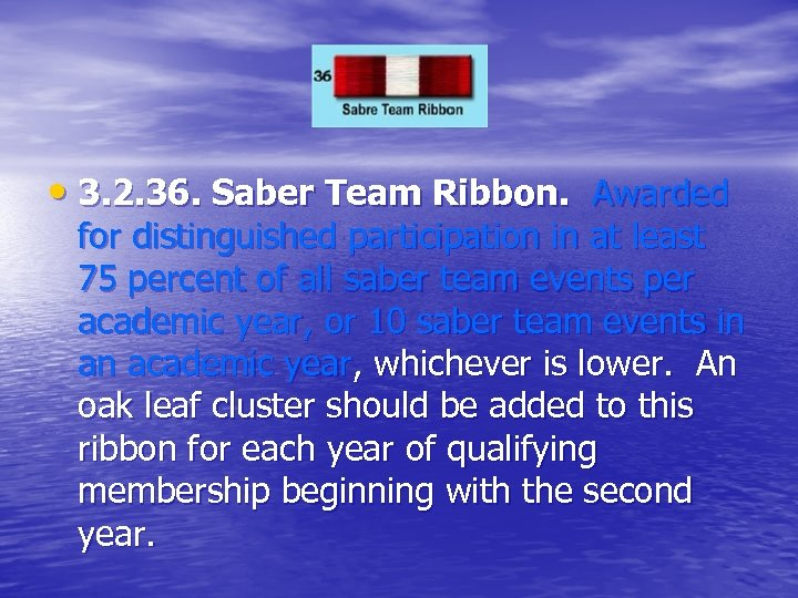 • 3. 2. 36. Saber Team Ribbon. Awarded for distinguished participation in at