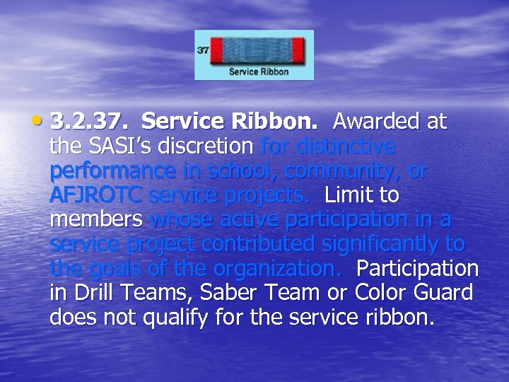 • 3. 2. 37. Service Ribbon. Awarded at the SASI's discretion for distinctive