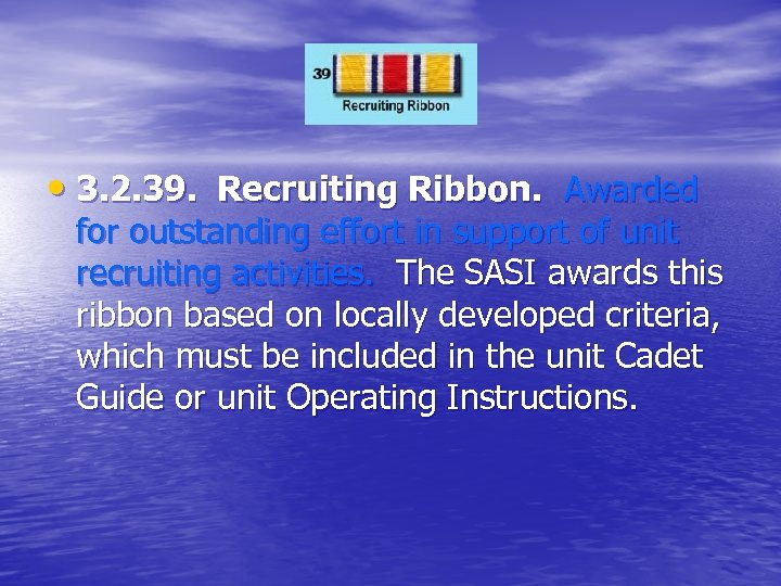 • 3. 2. 39. Recruiting Ribbon. Awarded for outstanding effort in support of