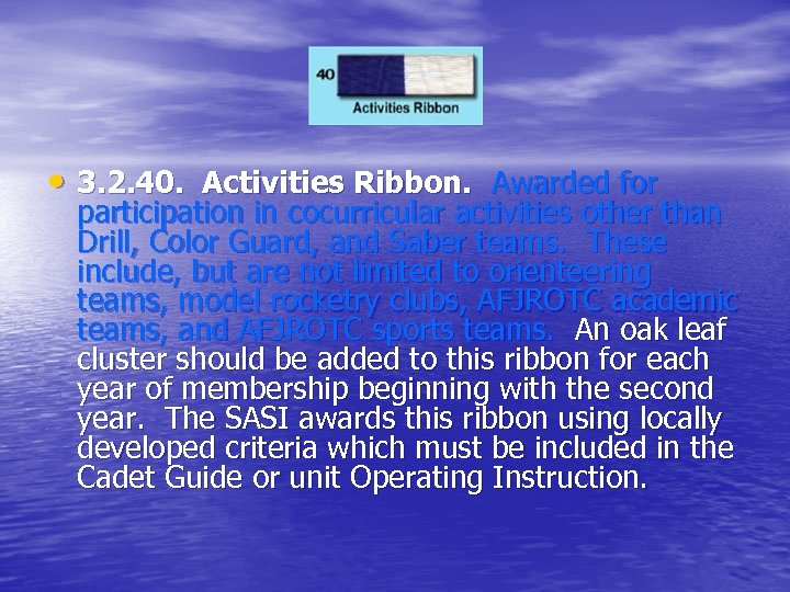 • 3. 2. 40. Activities Ribbon. Awarded for participation in cocurricular activities other