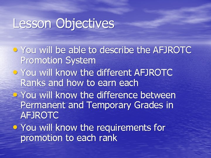 Lesson Objectives • You will be able to describe the AFJROTC Promotion System •
