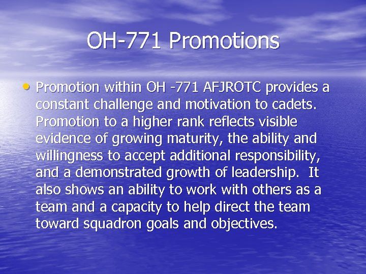 OH-771 Promotions • Promotion within OH -771 AFJROTC provides a constant challenge and motivation