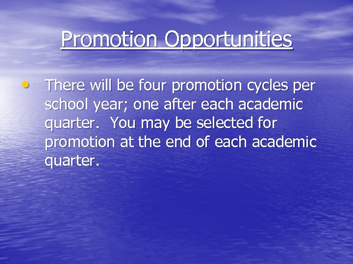 Promotion Opportunities • There will be four promotion cycles per school year; one after