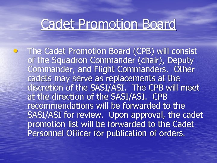 Cadet Promotion Board • The Cadet Promotion Board (CPB) will consist of the Squadron