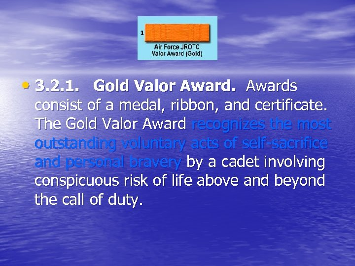 • 3. 2. 1. Gold Valor Awards consist of a medal, ribbon, and