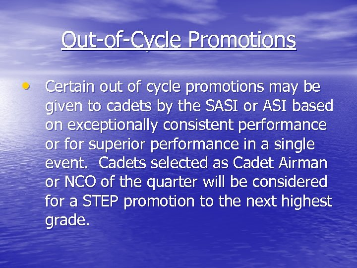 Out-of-Cycle Promotions • Certain out of cycle promotions may be given to cadets by