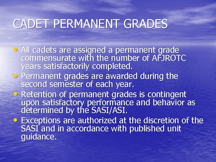 CADET PERMANENT GRADES • All cadets are assigned a permanent grade • • •