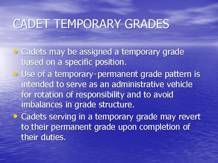 CADET TEMPORARY GRADES • Cadets may be assigned a temporary grade • • based