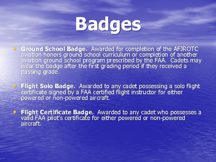 Badges • Ground School Badge. Awarded for completion of the AFJROTC aviation honors ground