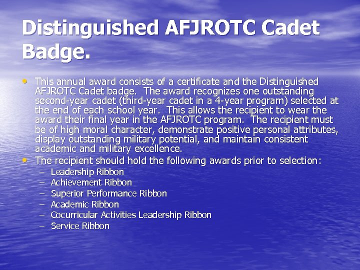 Distinguished AFJROTC Cadet Badge. • This annual award consists of a certificate and the
