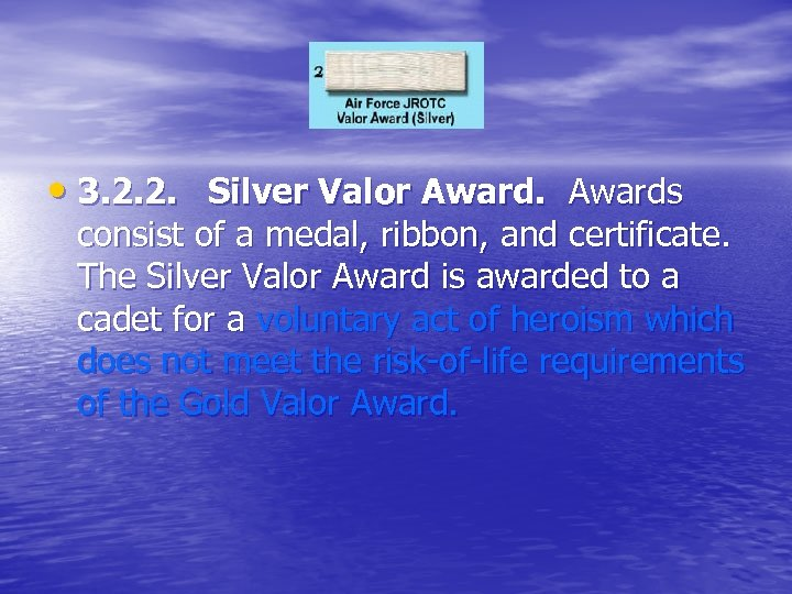 • 3. 2. 2. Silver Valor Awards consist of a medal, ribbon, and