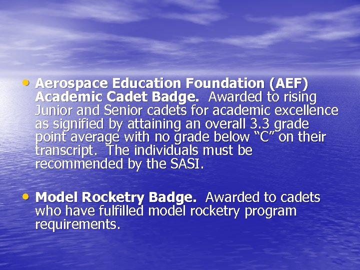 • Aerospace Education Foundation (AEF) Academic Cadet Badge. Awarded to rising Junior and
