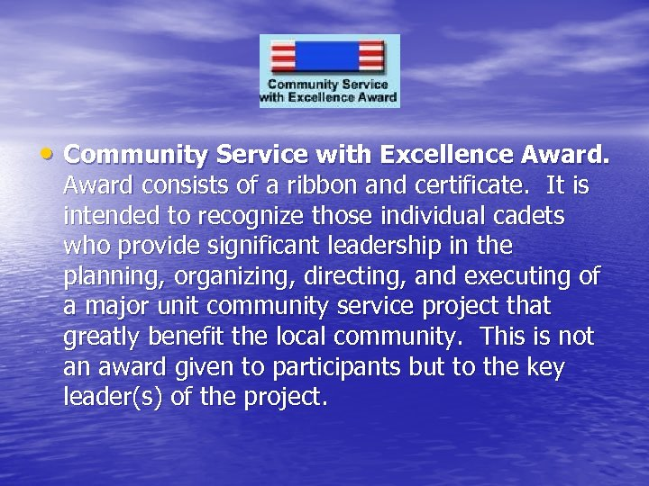 • Community Service with Excellence Award consists of a ribbon and certificate. It