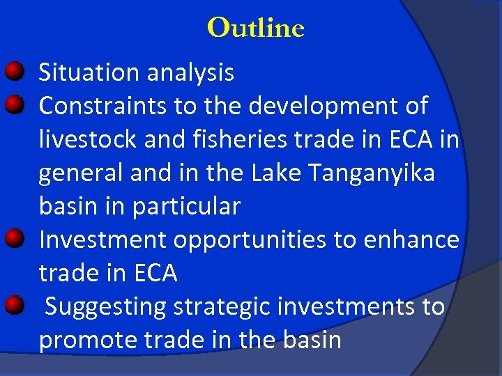 Outline Situation analysis Constraints to the development of livestock and fisheries trade in ECA