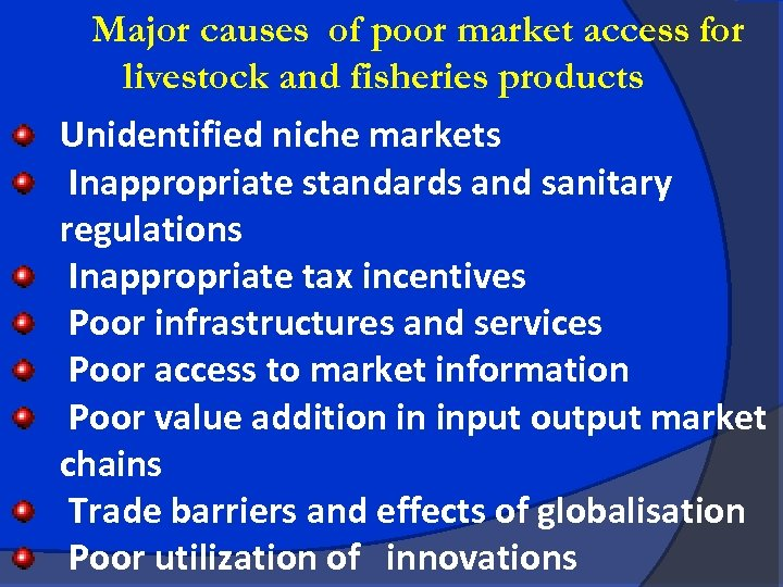 Major causes of poor market access for livestock and fisheries products Unidentified niche markets