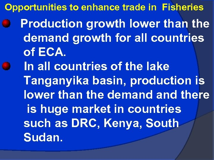 Opportunities to enhance trade in Fisheries Production growth lower than the demand growth for