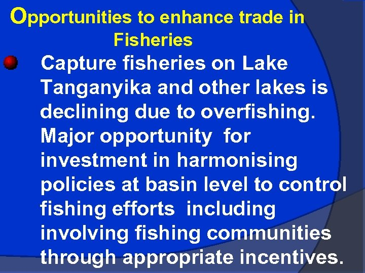 Opportunities to enhance trade in Fisheries Capture fisheries on Lake Tanganyika and other lakes