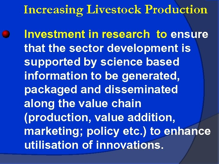 Increasing Livestock Production Investment in research to ensure that the sector development is supported