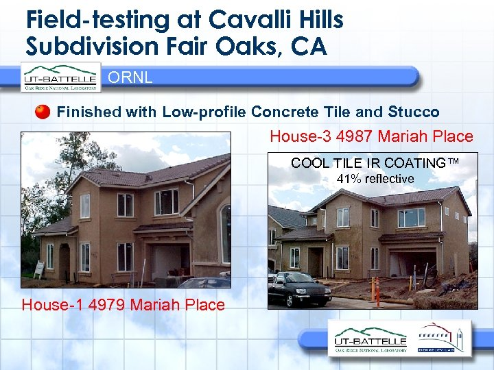 Field-testing at Cavalli Hills Subdivision Fair Oaks, CA ORNL Finished with Low-profile Concrete Tile
