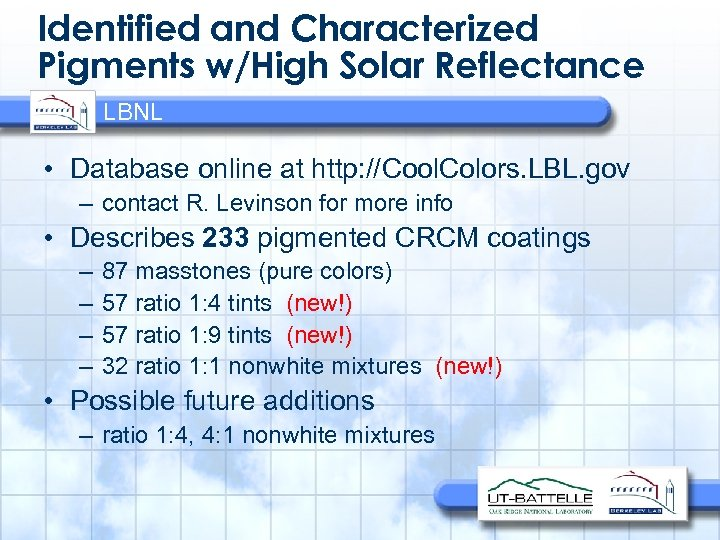 Identified and Characterized Pigments w/High Solar Reflectance LBNL • Database online at http: //Cool.