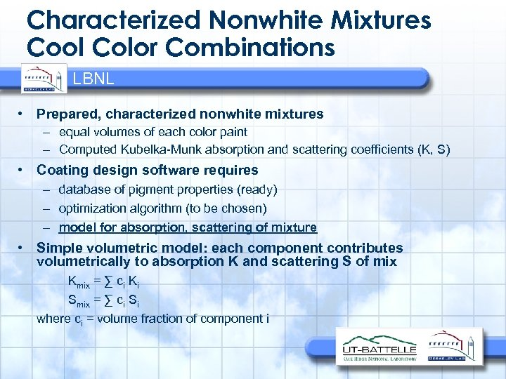 Characterized Nonwhite Mixtures Cool Color Combinations LBNL • Prepared, characterized nonwhite mixtures – equal