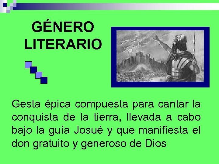GÉNERO LITERARIO Gesta épica compuesta para cantar la conquista de la tierra, llevada a