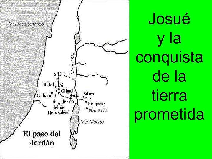 Josué y la conquista de la tierra prometida