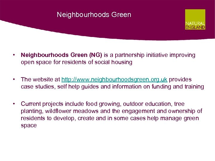 Neighbourhoods Green • Neighbourhoods Green (NG) is a partnership initiative improving open space