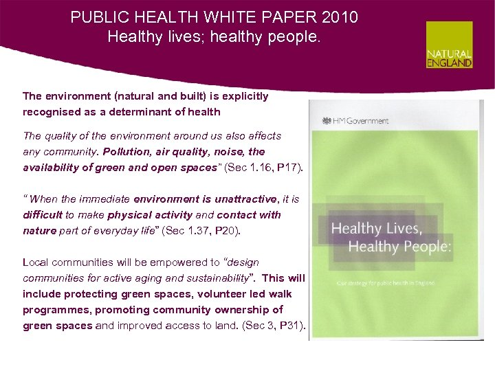 PUBLIC HEALTH WHITE PAPER 2010 Healthy lives; healthy people. The environment (natural and built)