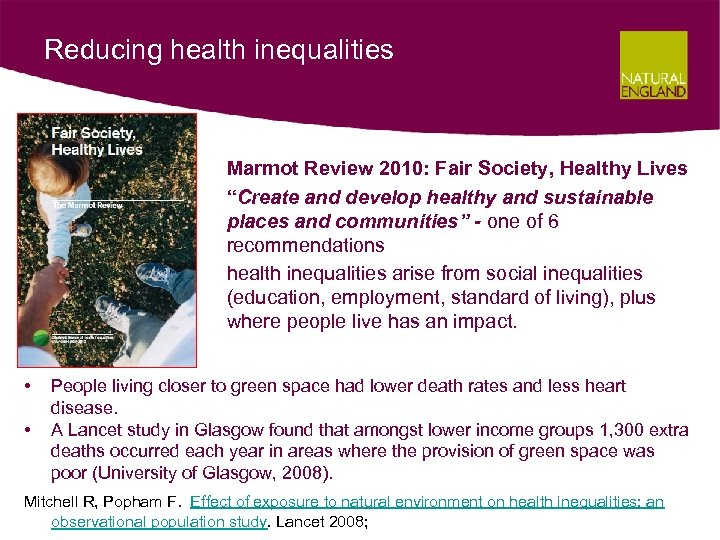"Reducing health inequalities Marmot Review 2010: Fair Society, Healthy Lives ""Create and develop healthy"