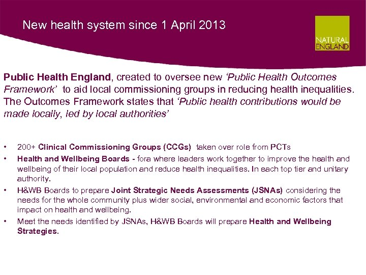 New health system since 1 April 2013 Public Health England, created to oversee new