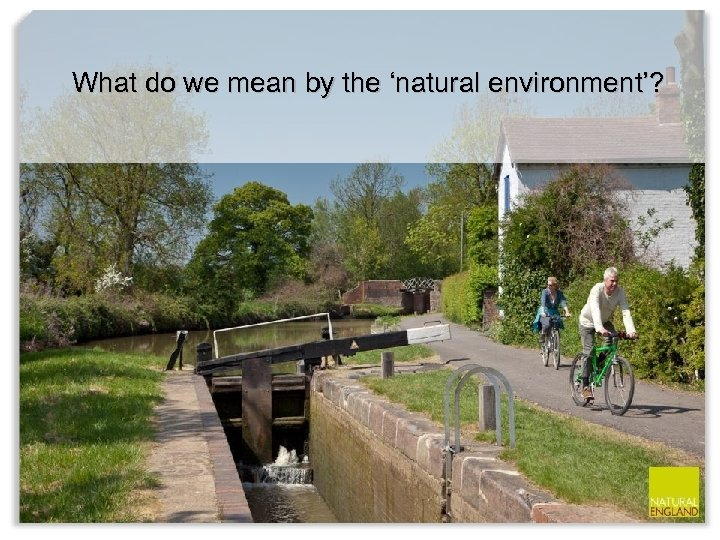 What do we mean by the 'natural environment'?