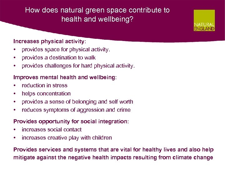 How does natural green space contribute to health and wellbeing? Increases physical activity: •
