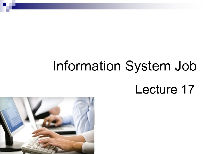 Information System Job Lecture 17