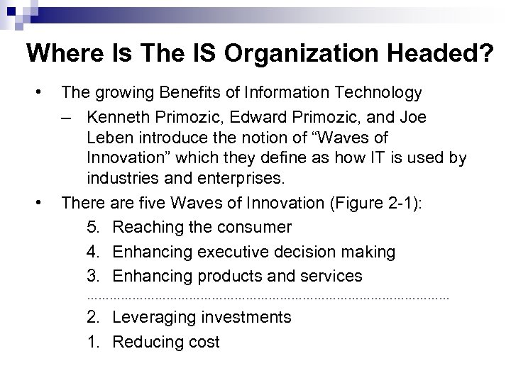 Where Is The IS Organization Headed? • • The growing Benefits of Information Technology